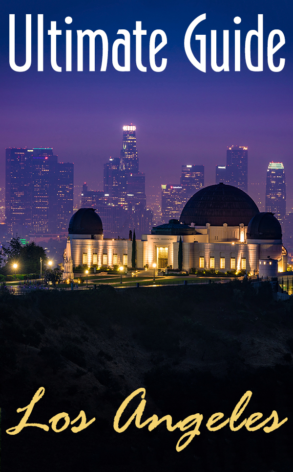 Ultimate Los Angeles City Guide
